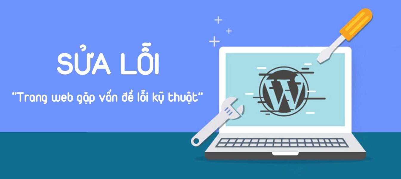 """Lỗi """"Trang web gặp vấn đề lỗi kỹ thuật"""" trong webiste WordPress"""